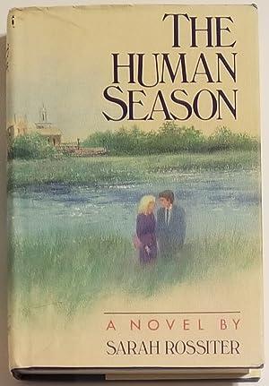 THE HUMAN SEASON A Novel.: Rossiter, Sarah