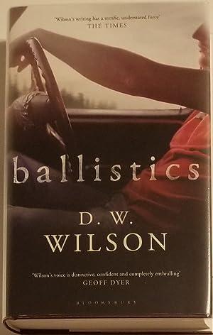 BALLISTICS A Novel.: Wilson, D.W.