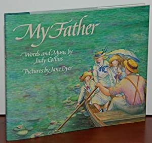 MY FATHER. Words and Music by Judy: Collins, Judy; Dyer,
