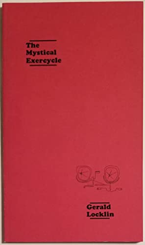 THE MYSTICAL EXERCYCLE Poems: Locklin, Gerald