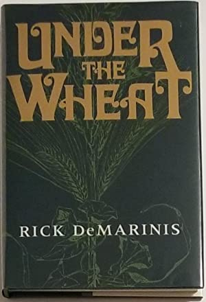 UNDER THE WHEAT & Other Stories: DeMarinis, Rick