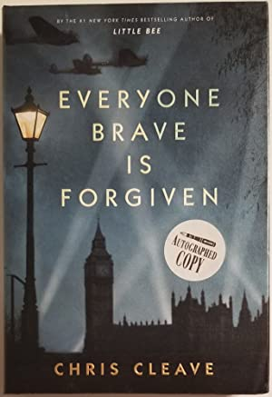 EVERYONE BRAVE IS FORGIVEN A Novel.: Cleave, Chris
