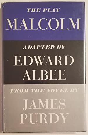 MALCOLM The Play. Adapted from the novel by James Purdy: Albee, Edward