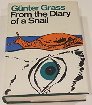 FROM THE DIARY OF A SNAIL A Novel: Grass, Günter