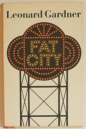 FAT CITY A Novel.: Gardner, Leonard