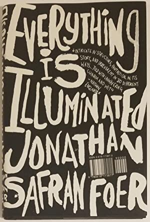 EVERYTHING IS ILLUMINATED A Novel: Foer, Jonathan Safran