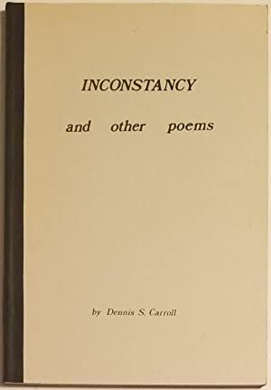 INCONSTANCY & Other Poems: Carroll, Dennis S.