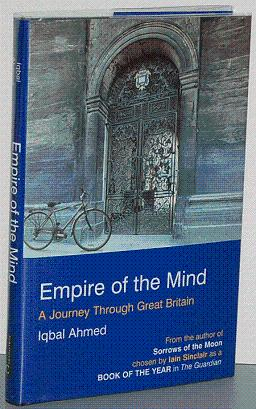 EMPIRE OF THE MIND. A Journey Through Great Britain: Ahmed, Iqbal