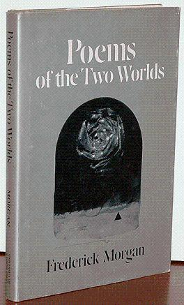 POEMS OF THE TWO WORLDS: Morgan, Frederick