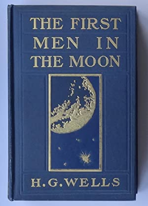 The First Men in the Moon: Wells (H.G.).