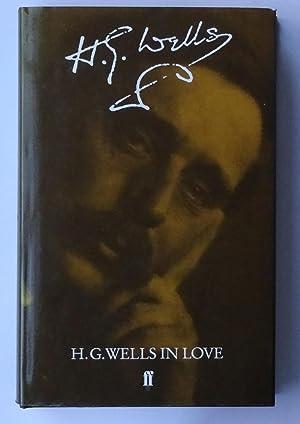 H.G. Wells in Love; postscript to an: Wells (H.G.). Edited