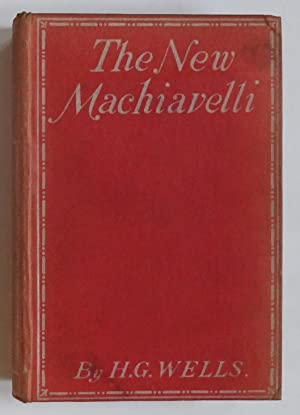The New Machiavelli: Wells (H.G.).