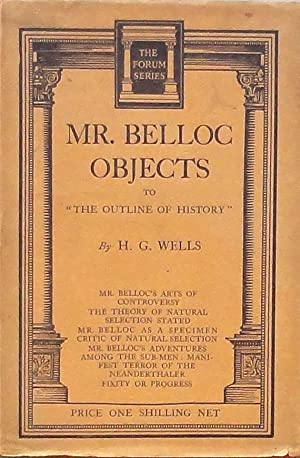 "Mr. Belloc Objects to ""The Outline of: Wells (H.G.)."