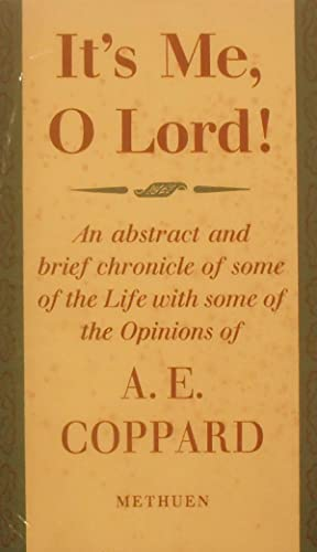 It's Me, O Lord! An Abstract &: Coppard (A.E.).