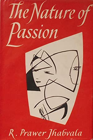 The Nature of Passion: Jhabvala (Ruth Prawer).