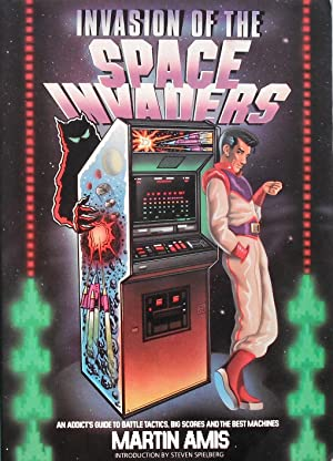 Invasion of the Space Invaders: An Addicts: Amis (Martin). Introduction