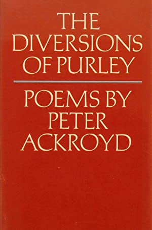 The Diversions of Purley and other poems: Ackroyd (Peter).