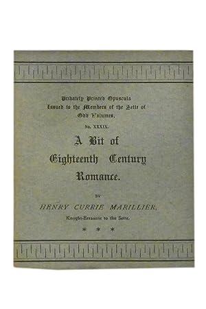 A Bit of Eighteenth Century Romance; being: Sette of Odd