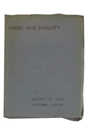 Crime and Insanity; being a paper read: Sette of Odd
