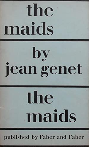 The Maids; a play: Genet (Jean). Translated