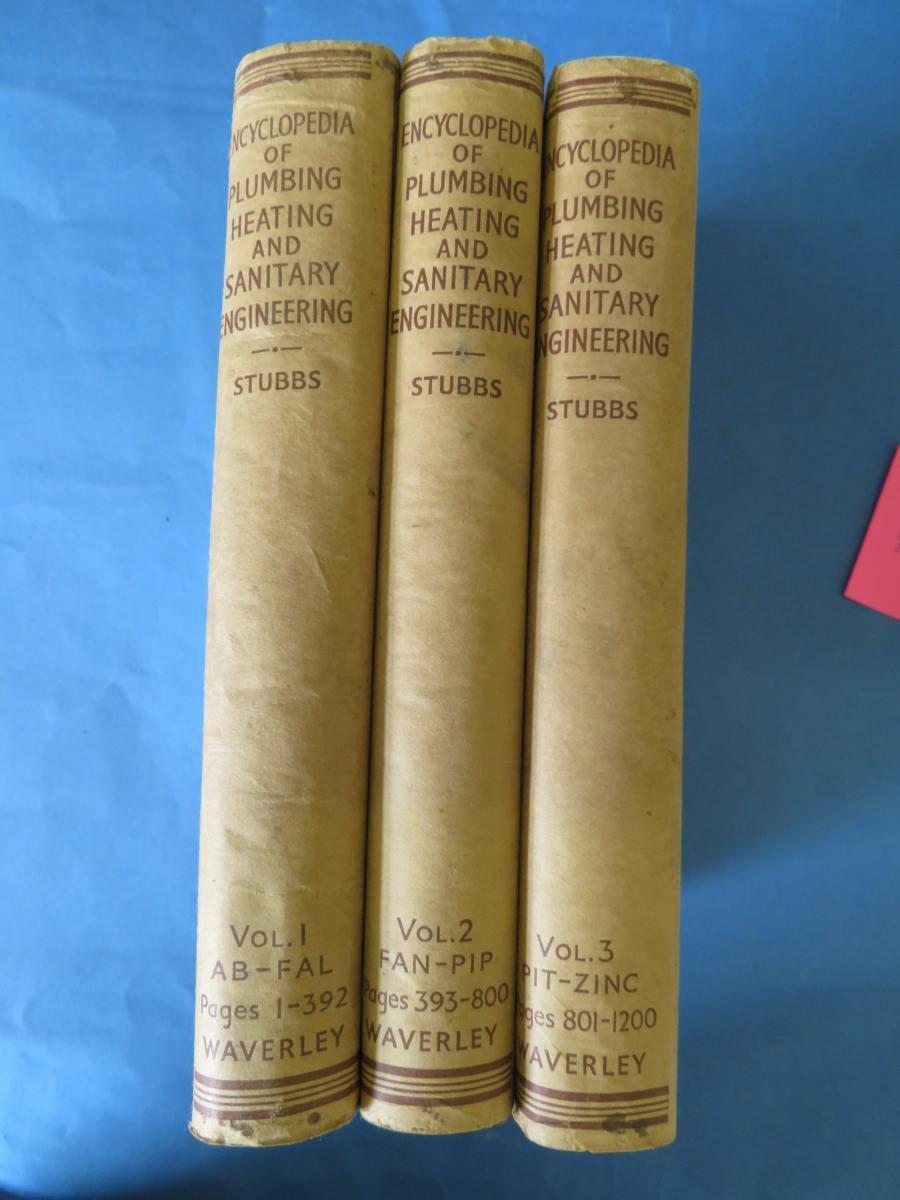 Encyclopedia of Plumbing, Heating and Sanitary Engineering.: A Handbook of Modern Practice for the Craftsman, Tradesman and Engineer S. G. Blaxland S