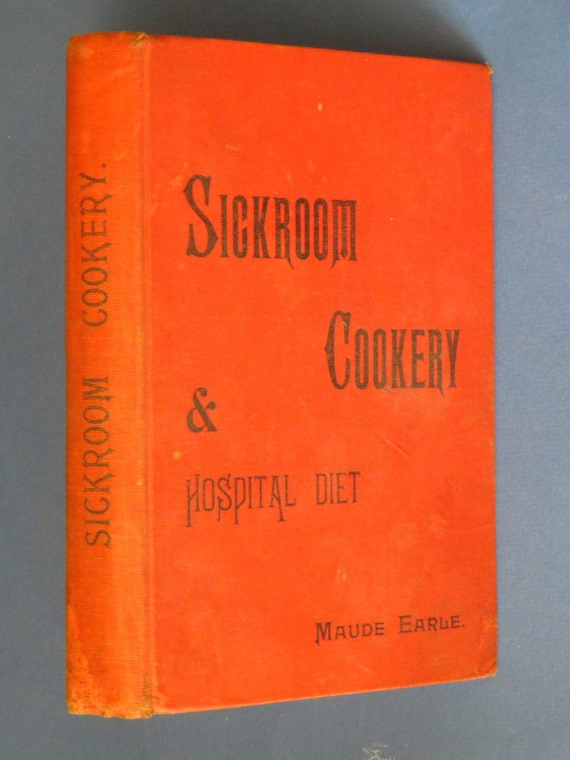 Sickroom Cookery and Hospital Diet, with Special Recipes for Convalescent and Diabetic Patients Maude Earle