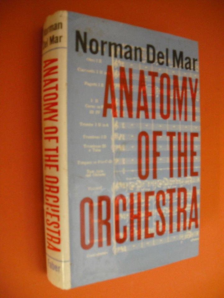 Anatomy of the Orchestra by Del Mar Norman - AbeBooks
