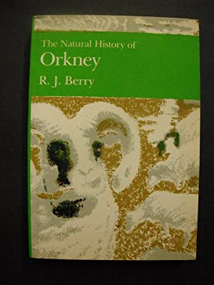 The Natural History of Orkney: Berry, R.J.:
