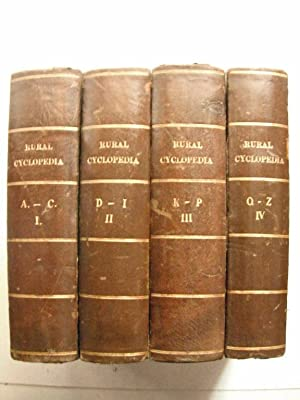The Rural Cyclopedia, or a General Dictionary of Agriculture: 4 Volume Set