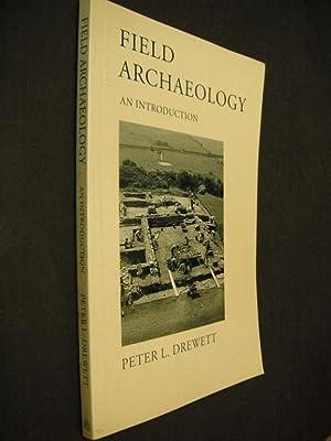 Field Archaeology: An Introduction: Drewett, Peter L.: