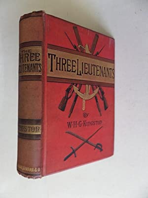 The Three Lieutenants: Kingston,W.H.G. Illustrated by