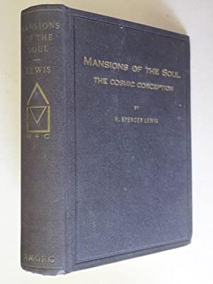 Mansions of the Soul: The Cosmic Conception: Lewis, H. Spencer: