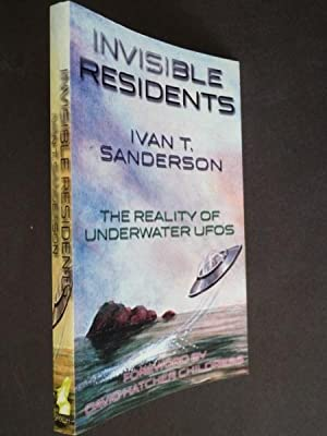 Invisible Residents: The Reality of Underwater UFOs: Sanderson, Ivan T.: