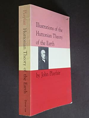 Illustrations of the Huttonian Theory of the: Playfair, John: