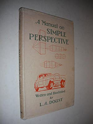 A Manual on Simple Perspective: Doust, L.A.: