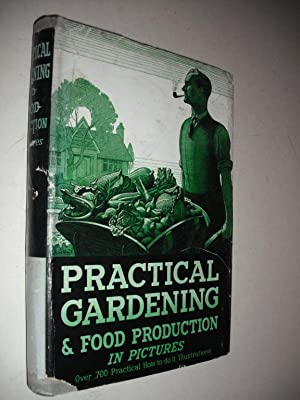 Practical Gardening and Food Production in Pictures: Sudell, Richard: