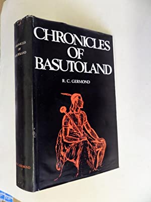 Chronicles of Basutoland: A Running Commentary on: Germond, Robert C.: