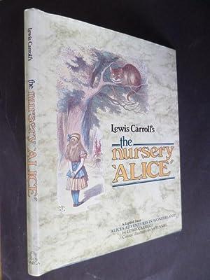 The Nursery 'Alice': Carroll, Lewis. Illustrated