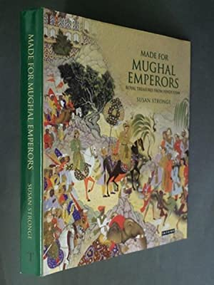 Made for Mughal Emperors: Royal Treasures from: Stronge, Susan: