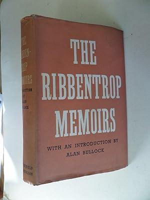 The Ribbentrop Memoirs: Joachim von Ribbentrop: