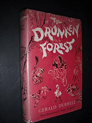 The Drunken Forest: Durrell, Gerald. Illustrations by Ralph Thompson: