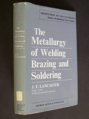 The Metallurgy of Welding Brazing and Soldering: Lancaster, J.F.:
