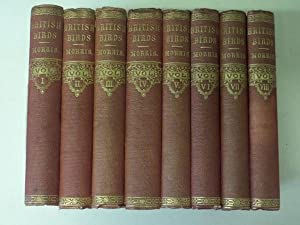 A History of British Birds: 8 Volume: Morris, The Rev.