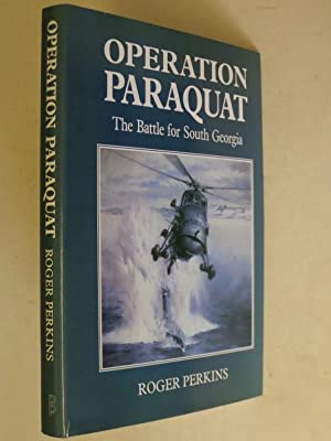 Operation Paraquat: The Battle for South Georgia: Perkins, Roger: