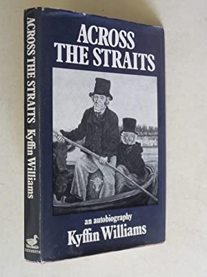 Across the Straits: An Autobiography: Williams, Kyffin: