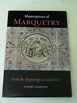 Masterpieces of Marquetry: Vol. I From the: Ramond, Pierre: