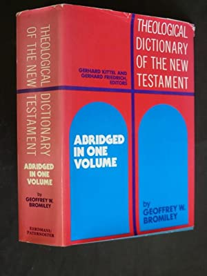 Theological Dictionary of the New Testament: Abridged: Bromiley, Geoffrey W.