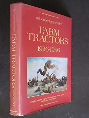 Farm Tractors 1926-1956: I&T Collector's Series
