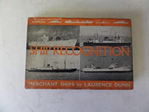 Ship Recognition: Merchant Ships: Dunn, Laurence: