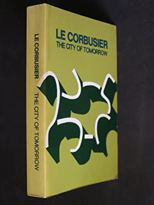 The City of Tomorrow and its Planning: Le Corbusier (translated